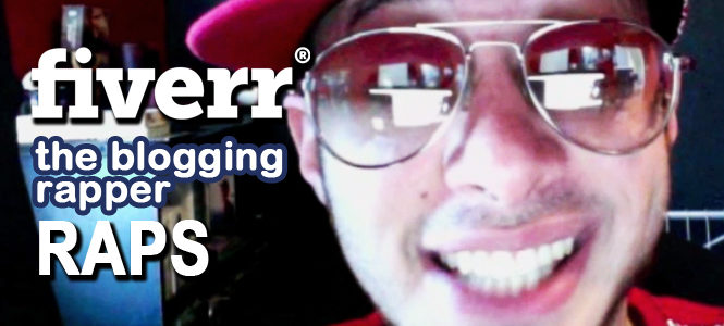 fiverr-the-blogging-rapper-raps