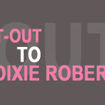 My Shout-Out To Dixie Robertson