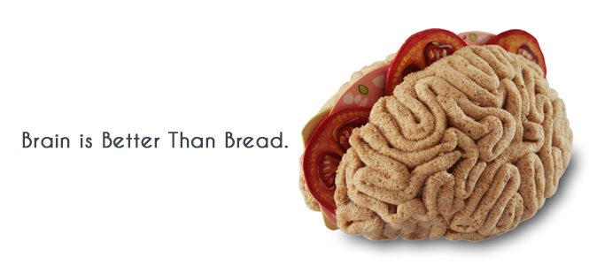 brain-is-better-than-bread