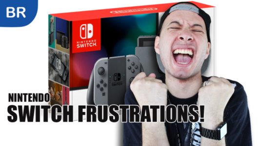 Nintendo Switch FRUSTRATIONS
